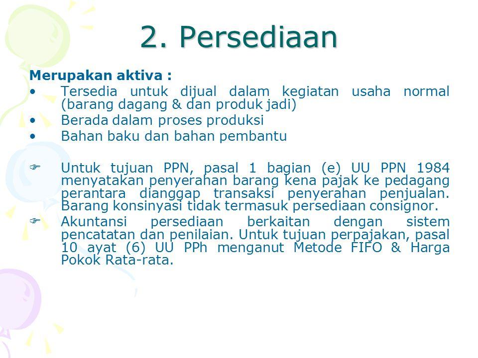 2. Persediaan Merupakan aktiva :