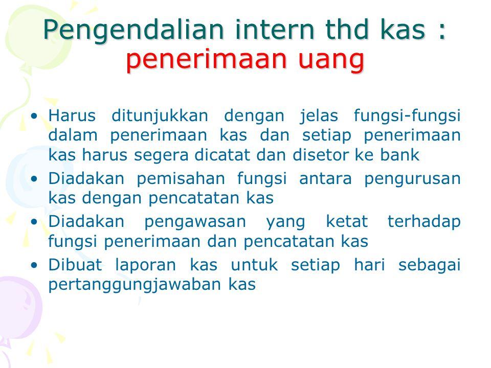Pengendalian intern thd kas : penerimaan uang