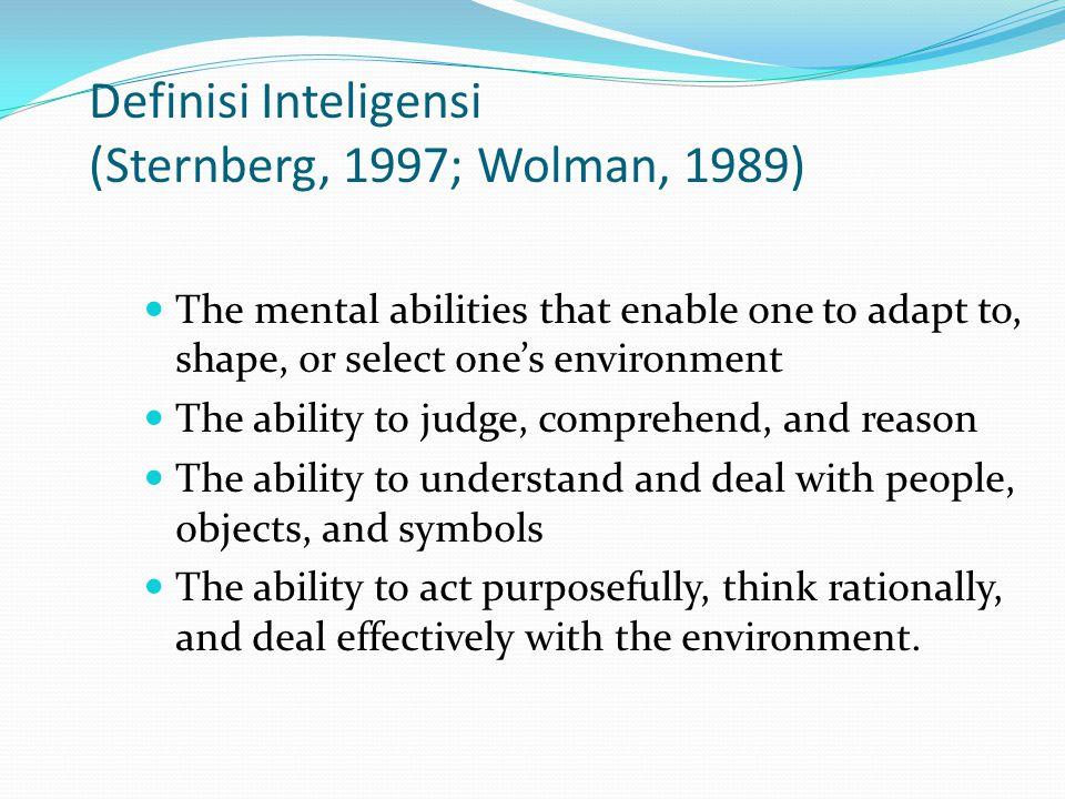 Definisi Inteligensi (Sternberg, 1997; Wolman, 1989)