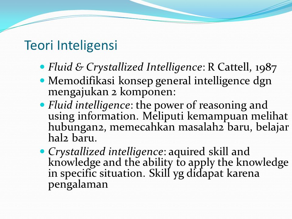 Teori Inteligensi Fluid & Crystallized Intelligence: R Cattell, 1987