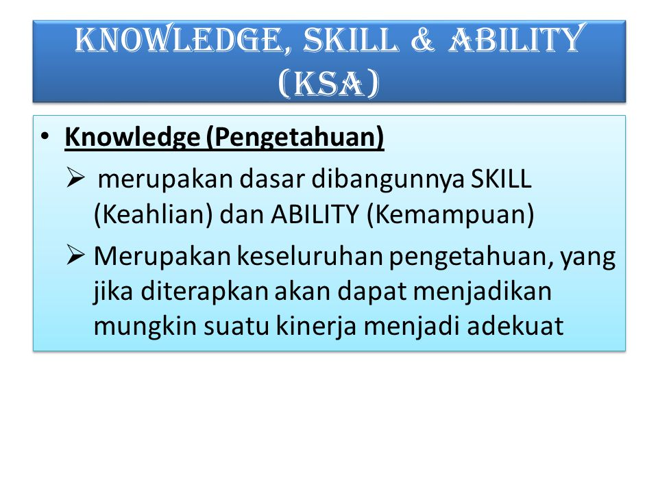 KNOWLEDGE, SKILL & ABILITY (KSA)
