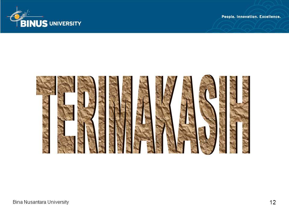 TERIMAKASIH Bina Nusantara University 12