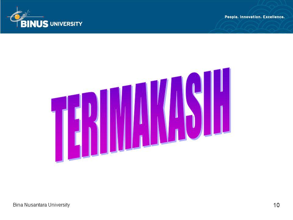 TERIMAKASIH Bina Nusantara University 10