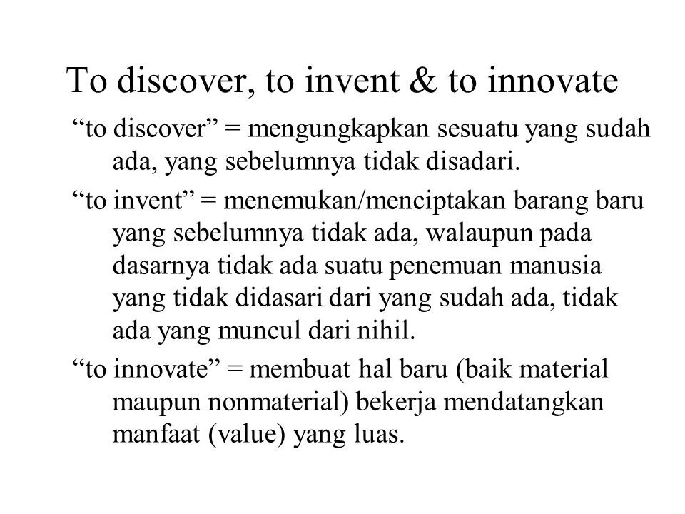 To discover, to invent & to innovate