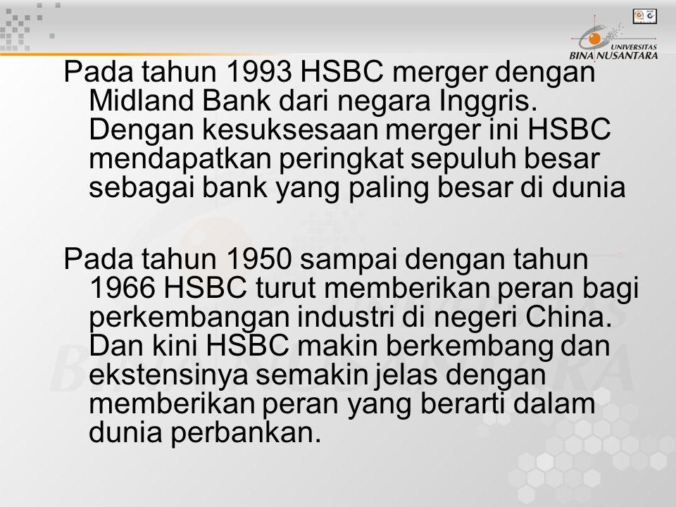 Pada tahun 1993 HSBC merger dengan Midland Bank dari negara Inggris