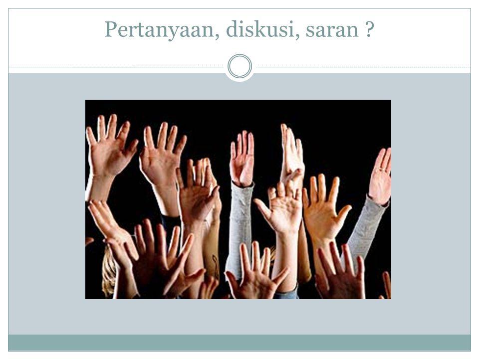 Pertanyaan, diskusi, saran