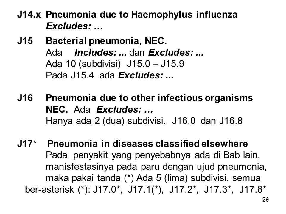 J14.x Pneumonia due to Haemophylus influenza Excludes: …