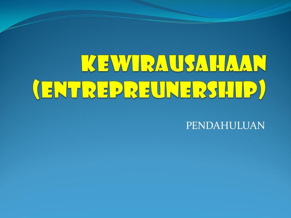 KEWIRAUSAHAAN (ENTREPREUNERSHIP)