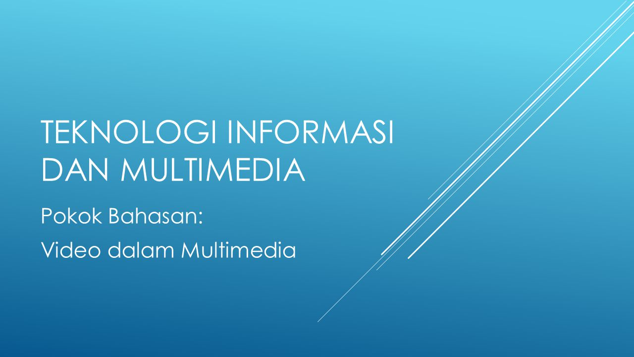 Teknologi informasi dan multimedia