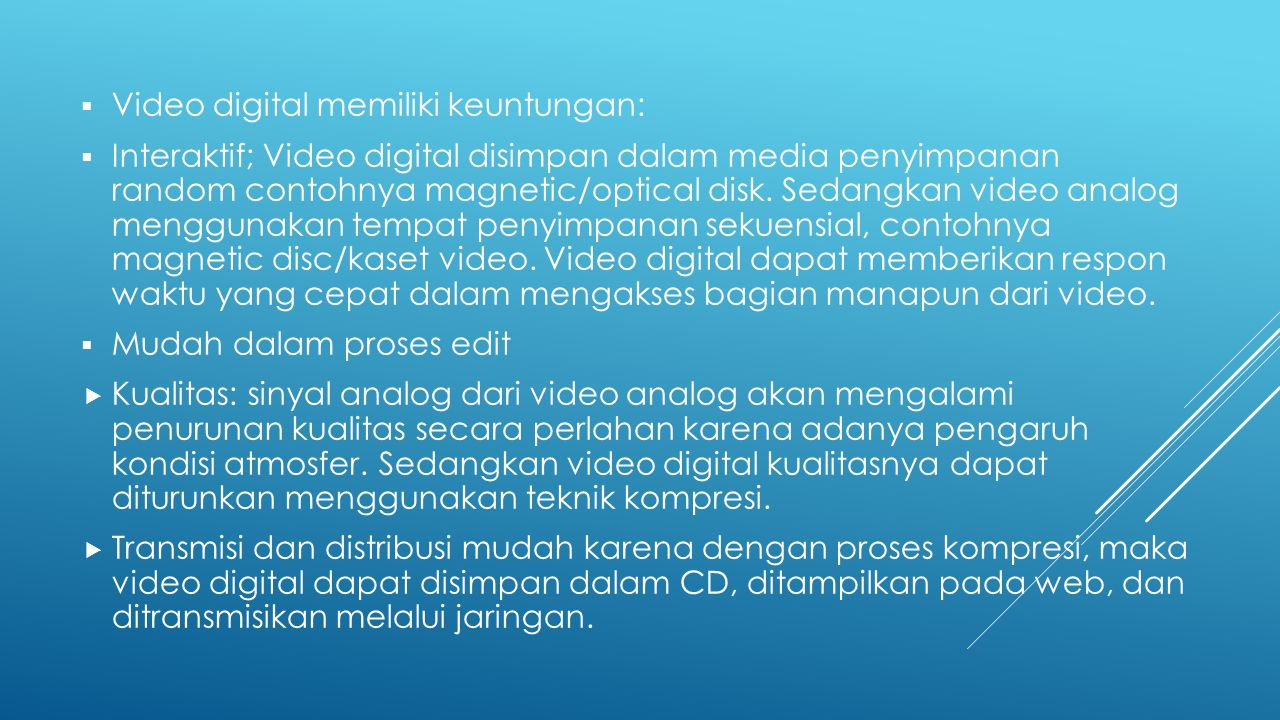 Video digital memiliki keuntungan: