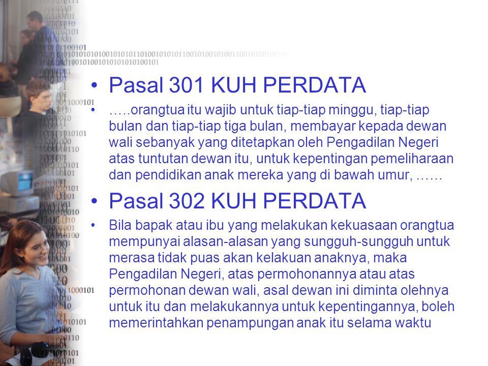 Pasal 301 KUH PERDATA Pasal 302 KUH PERDATA