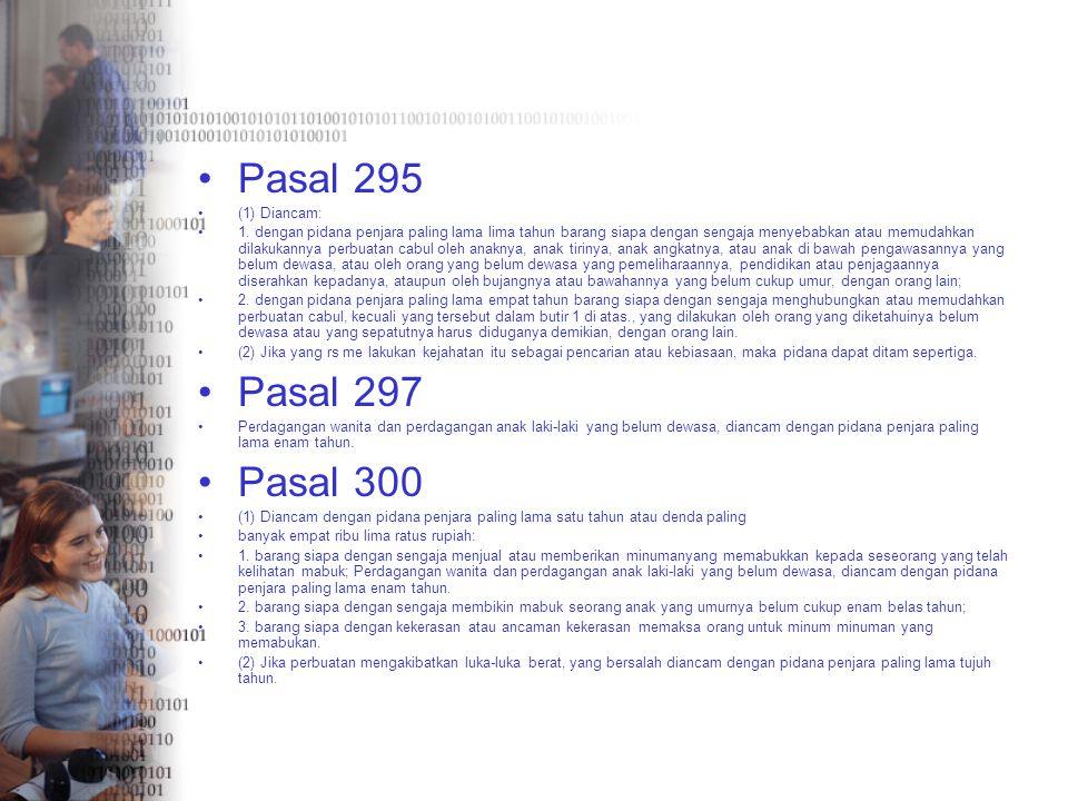 Pasal 295 Pasal 297 Pasal 300 (1) Diancam: