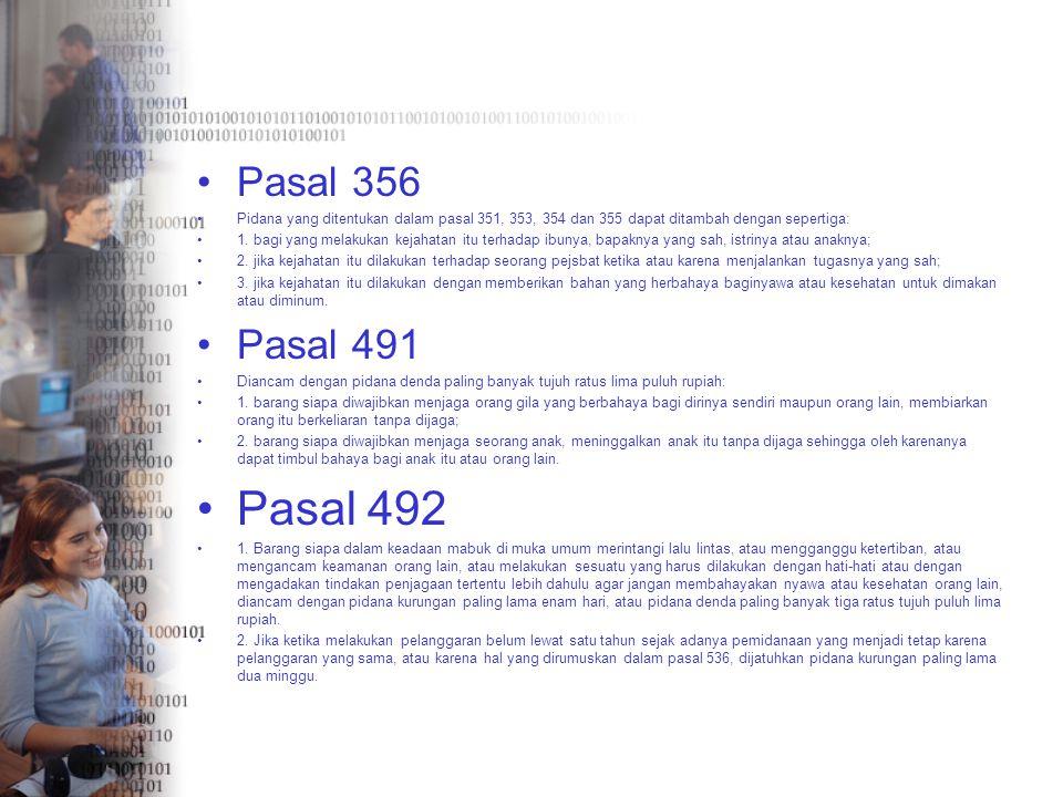 Pasal 356 Pidana yang ditentukan dalam pasal 351, 353, 354 dan 355 dapat ditambah dengan sepertiga: