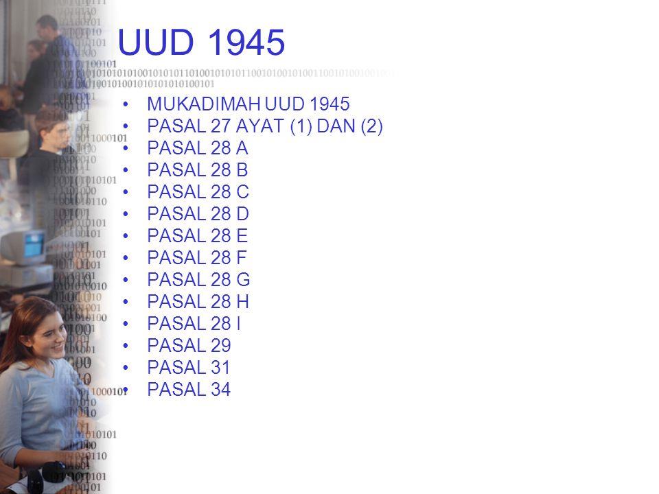 UUD 1945 MUKADIMAH UUD 1945 PASAL 27 AYAT (1) DAN (2) PASAL 28 A