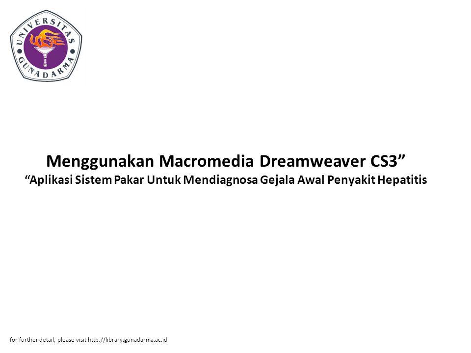 Menggunakan Macromedia Dreamweaver CS3 Aplikasi Sistem Pakar Untuk Mendiagnosa Gejala Awal Penyakit Hepatitis