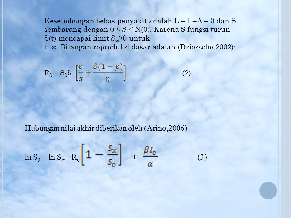 Hubungan nilai akhir diberikan oleh (Arino,2006)
