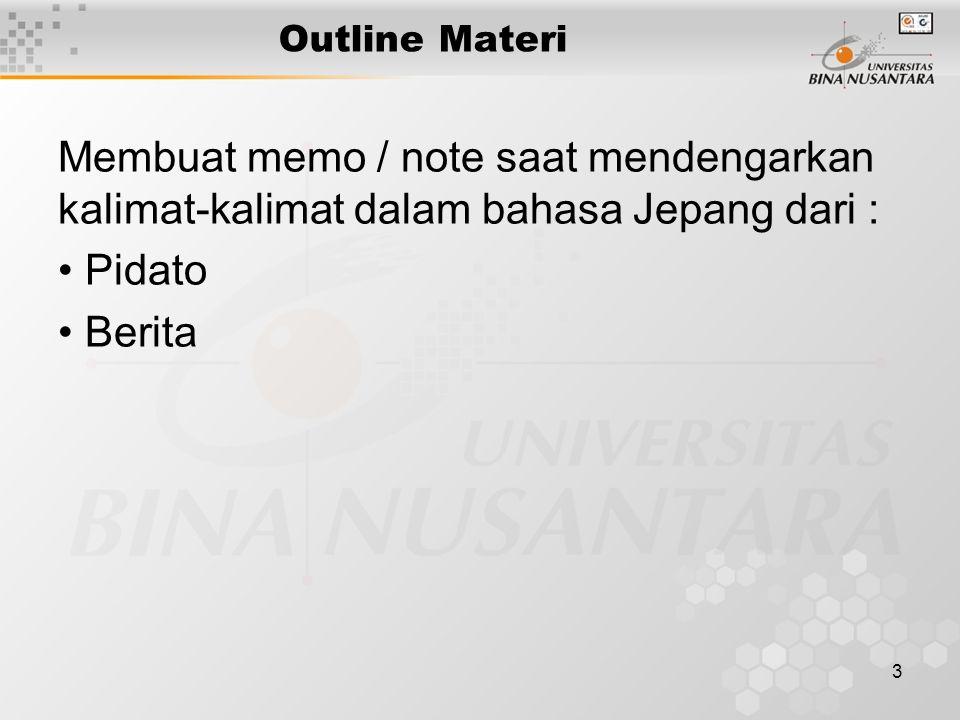 Outline Materi Membuat memo / note saat mendengarkan kalimat-kalimat dalam bahasa Jepang dari : Pidato.