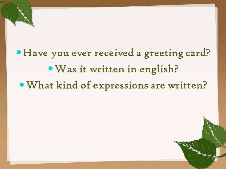 Have you ever received a greeting card Was it written in english