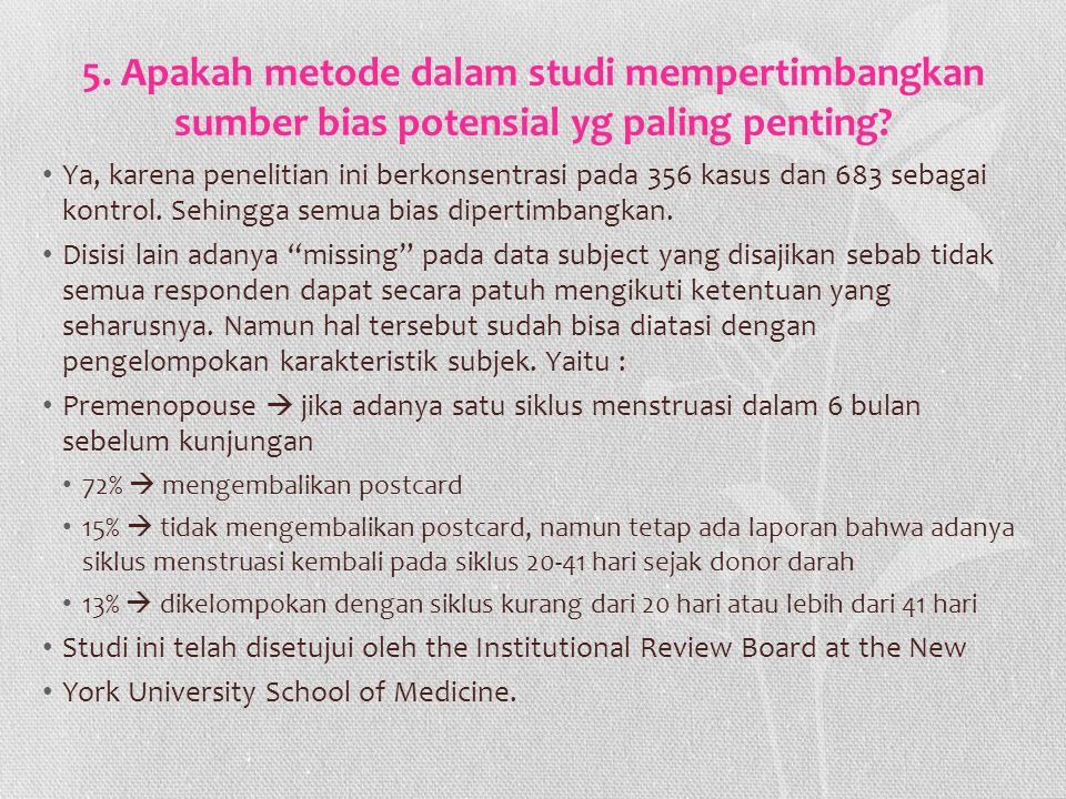 5. Apakah metode dalam studi mempertimbangkan sumber bias potensial yg paling penting