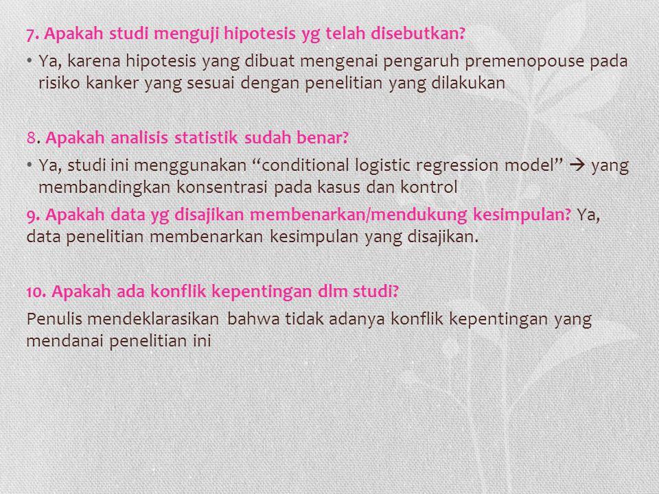 7. Apakah studi menguji hipotesis yg telah disebutkan
