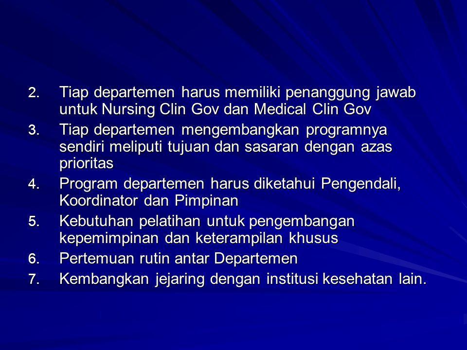 Tiap departemen harus memiliki penanggung jawab untuk Nursing Clin Gov dan Medical Clin Gov