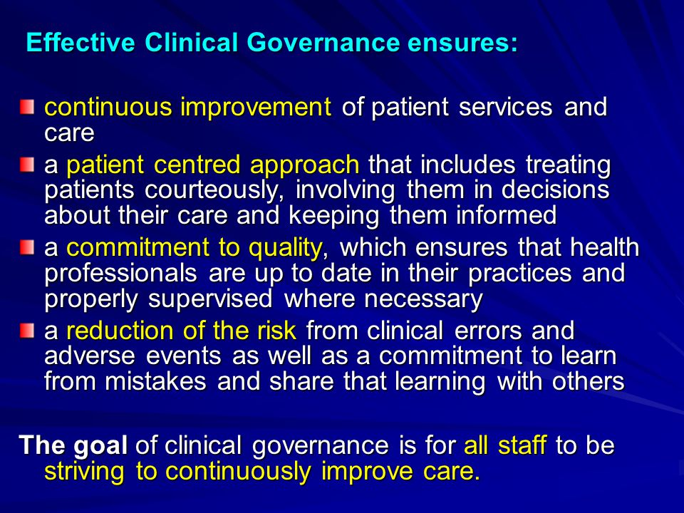 Effective Clinical Governance ensures: