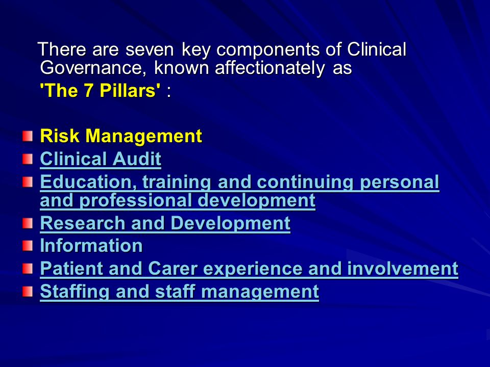There are seven key components of Clinical Governance, known affectionately as