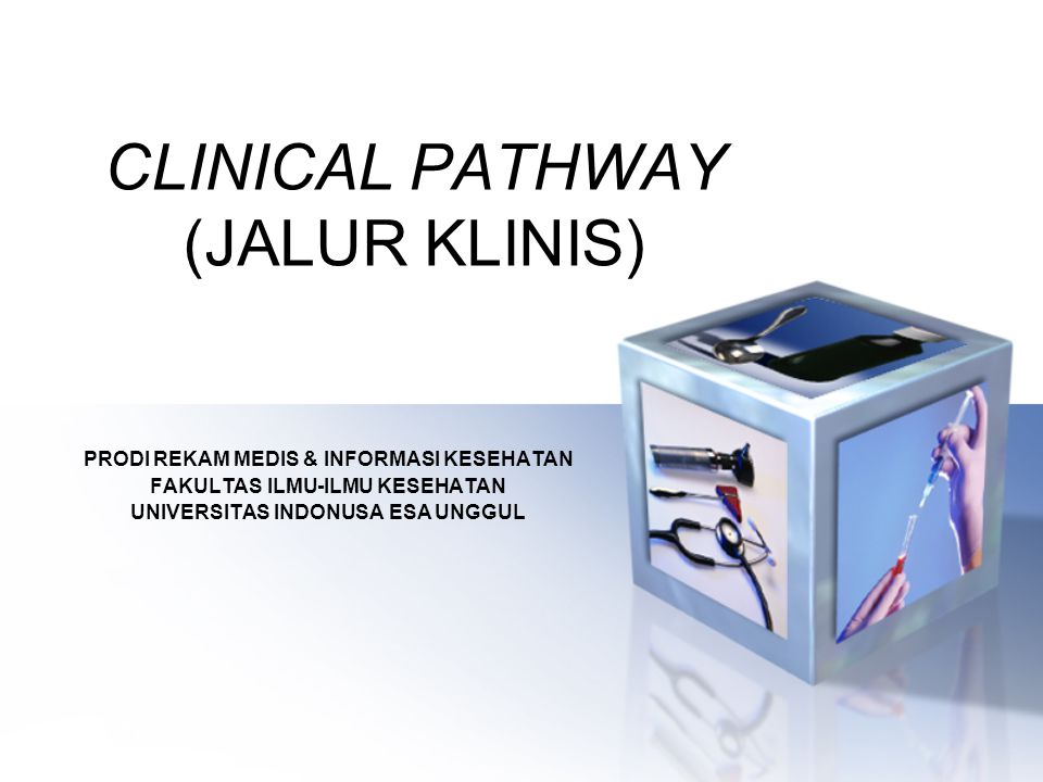 CLINICAL PATHWAY (JALUR KLINIS)