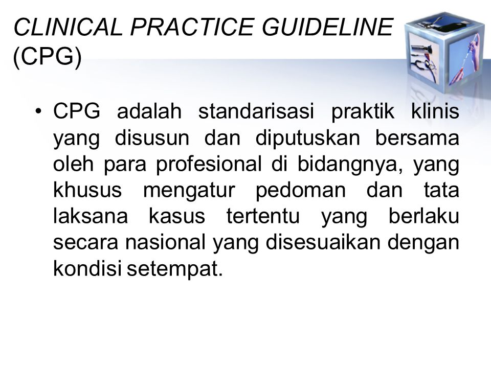 CLINICAL PRACTICE GUIDELINE (CPG)