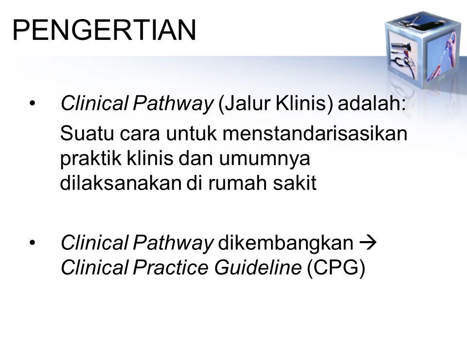 PENGERTIAN Clinical Pathway (Jalur Klinis) adalah: