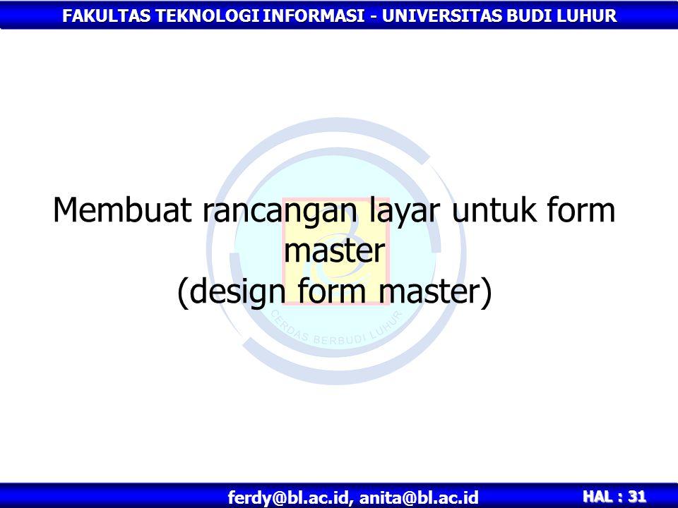 Membuat rancangan layar untuk form master (design form master)
