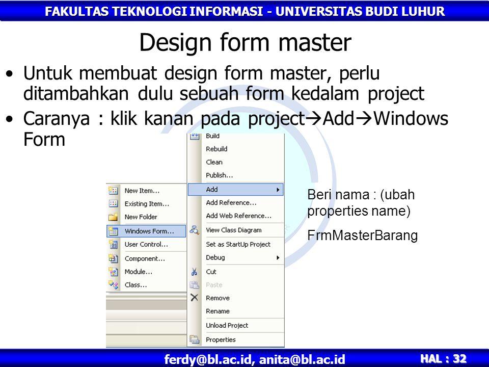 Design form master Untuk membuat design form master, perlu ditambahkan dulu sebuah form kedalam project.