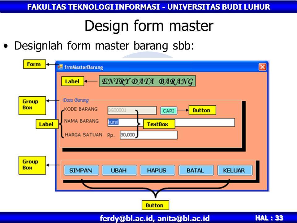 Design form master Designlah form master barang sbb: