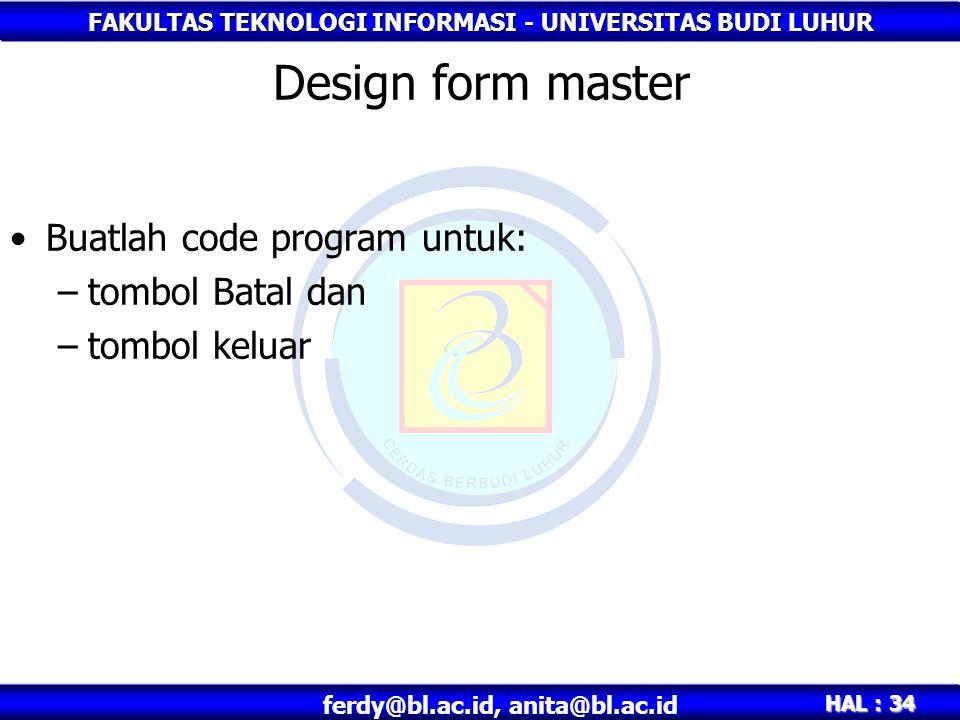 Design form master Buatlah code program untuk: tombol Batal dan