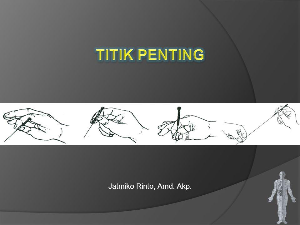 TITIK PENTING Jatmiko Rinto, Amd. Akp.