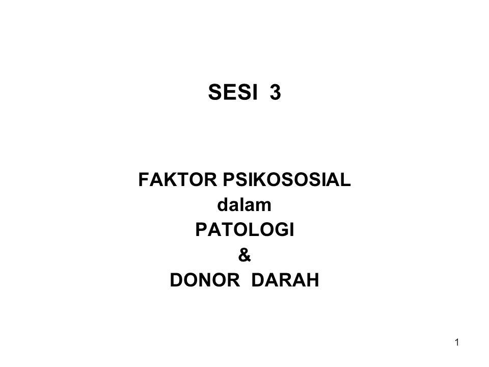 FAKTOR PSIKOSOSIAL dalam PATOLOGI & DONOR DARAH