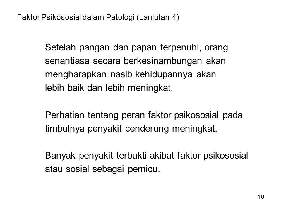 Faktor Psikososial dalam Patologi (Lanjutan-4)