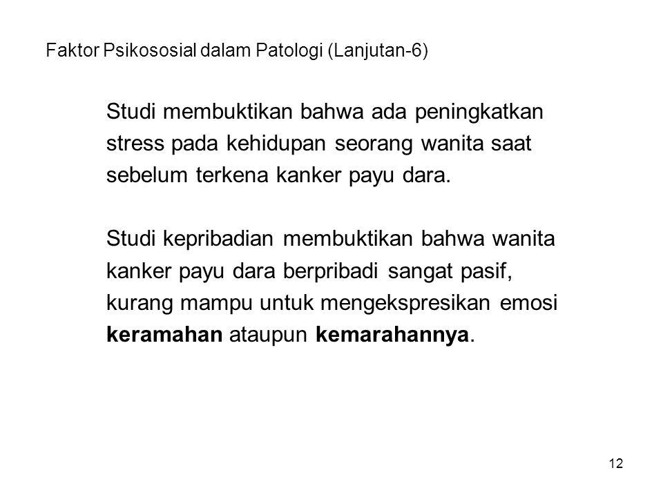 Faktor Psikososial dalam Patologi (Lanjutan-6)