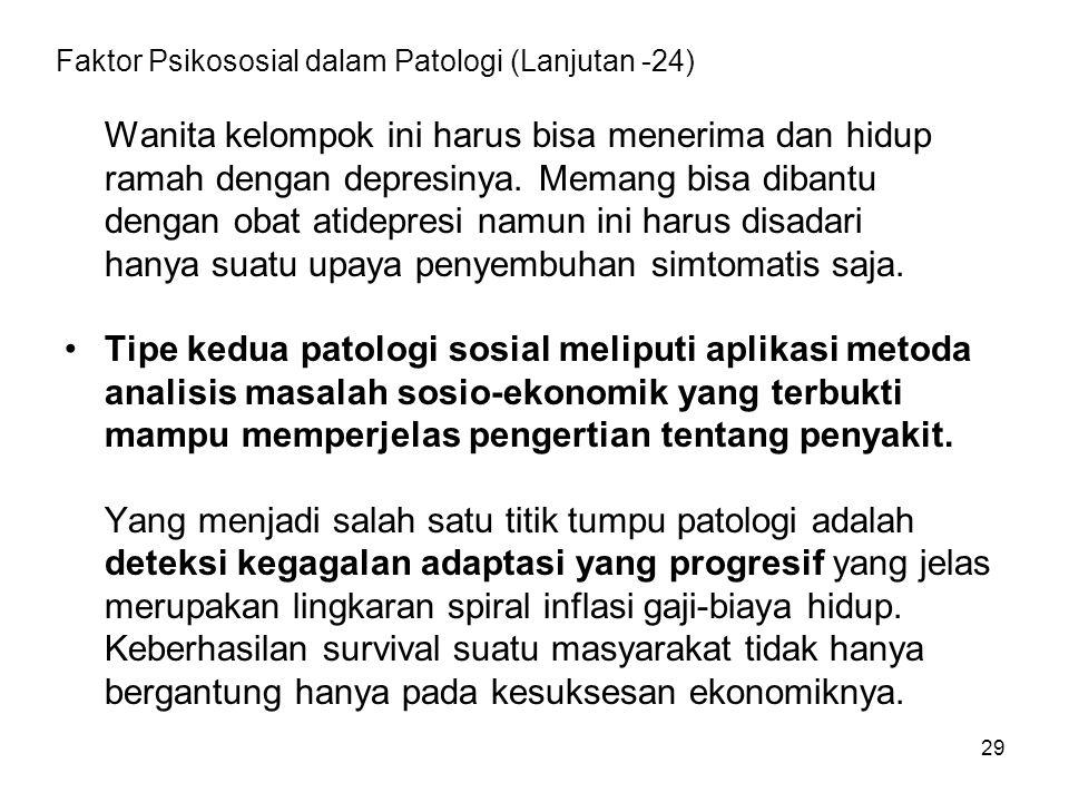 Faktor Psikososial dalam Patologi (Lanjutan -24)
