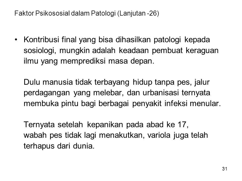 Faktor Psikososial dalam Patologi (Lanjutan -26)