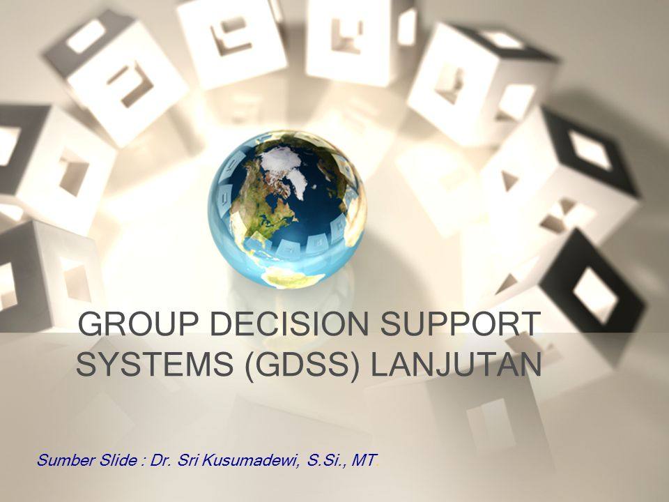 GROUP DECISION SUPPORT SYSTEMS (GDSS) LANJUTAN