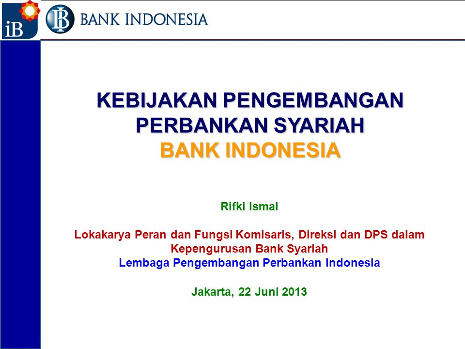 KEBIJAKAN PENGEMBANGAN PERBANKAN SYARIAH BANK INDONESIA