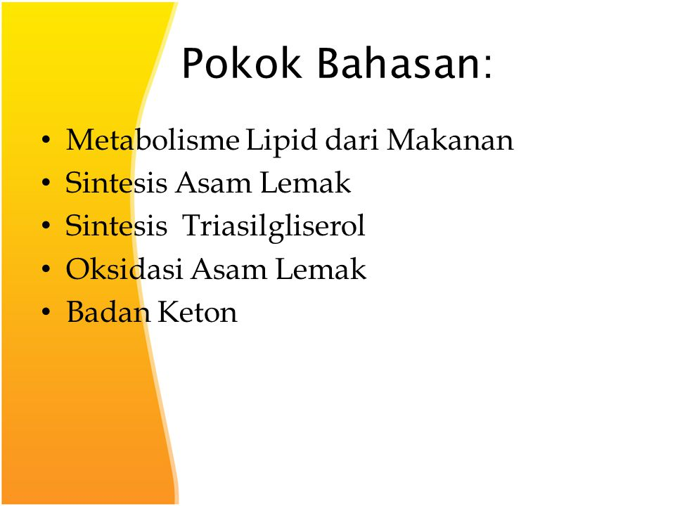 Pokok Bahasan: Metabolisme Lipid dari Makanan Sintesis Asam Lemak