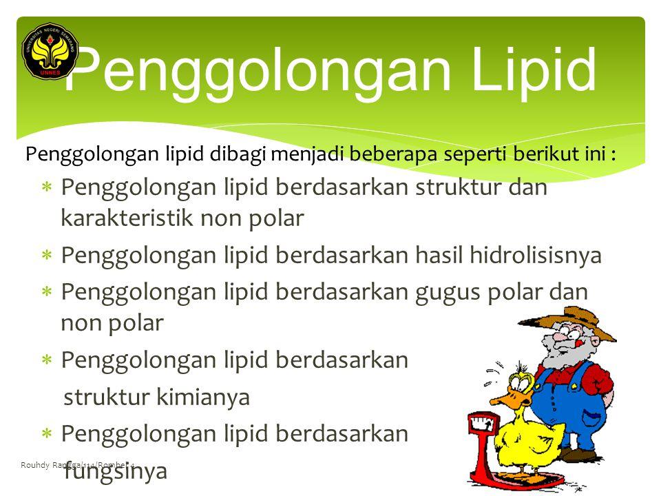 Penggolongan Lipid Penggolongan lipid dibagi menjadi beberapa seperti berikut ini :