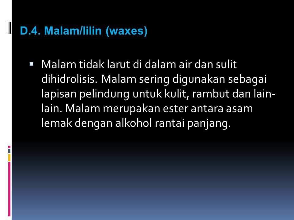 D.4. Malam/lilin (waxes)