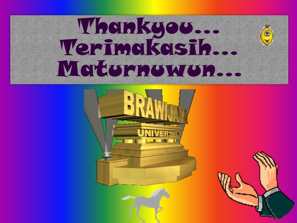 Thankyou… Terimakasih… Maturnuwun…