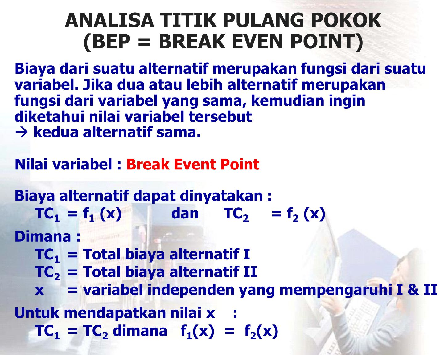 ANALISA TITIK PULANG POKOK (BEP = BREAK EVEN POINT)