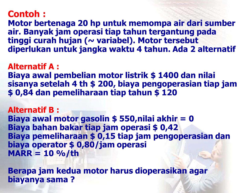 Contoh : Motor bertenaga 20 hp untuk memompa air dari sumber air