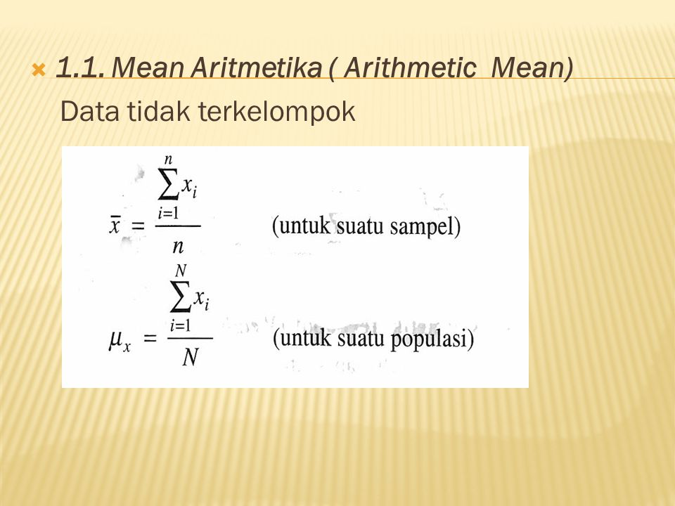 1.1. Mean Aritmetika ( Arithmetic Mean)