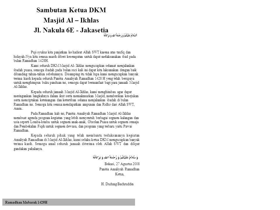 Sambutan Ketua DKM Masjid Al – Ikhlas Jl. Nakula 6E - Jakasetia
